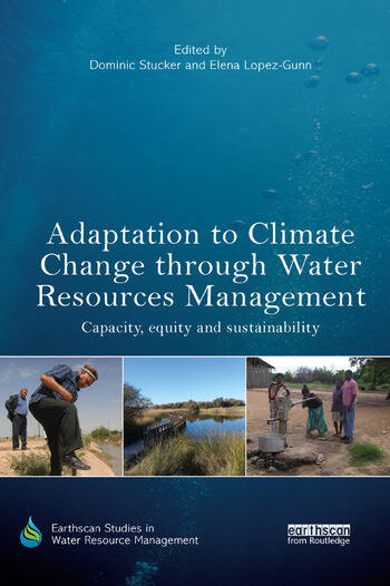 Adaptation to Climate Change through Water Resources Management Capacity, Equity and Sustainability book cover