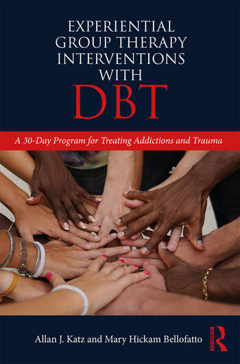 Experiential Group Therapy Interventions with DBT A 30-Day Program for Treating Addictions and Trauma book cover