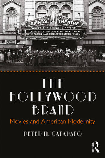 The Hollywood Brand Movies and American Modernity book cover