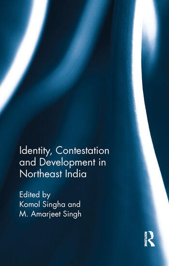 Identity, Contestation and Development in Northeast India book cover