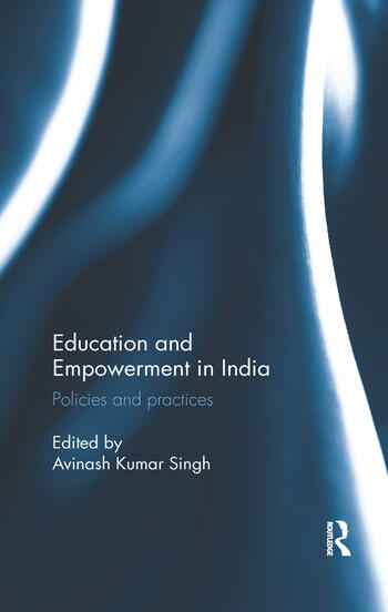 Education and Empowerment in India Policies and practices book cover