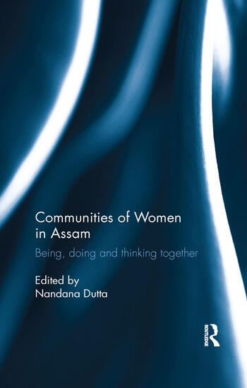 Communities of Women in Assam Being, doing and thinking together book cover