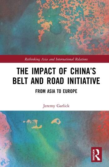 The Impact of China's Belt and Road Initiative From Asia to Europe book cover