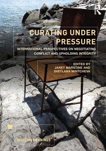 Curating Under Pressure International Perspectives on Negotiating Conflict and Upholding Integrity book cover