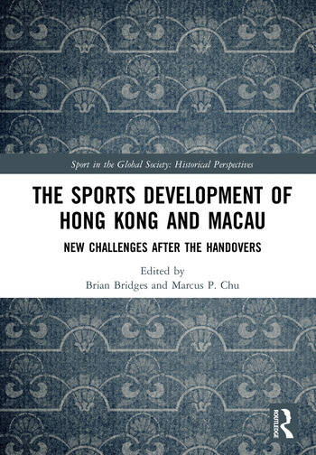 The Sports Development of Hong Kong and Macau New Challenges after the Handovers book cover