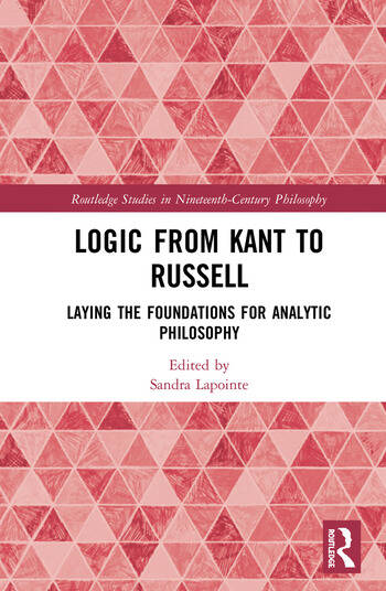 Logic from Kant to Russell Laying the Foundations for Analytic Philosophy book cover