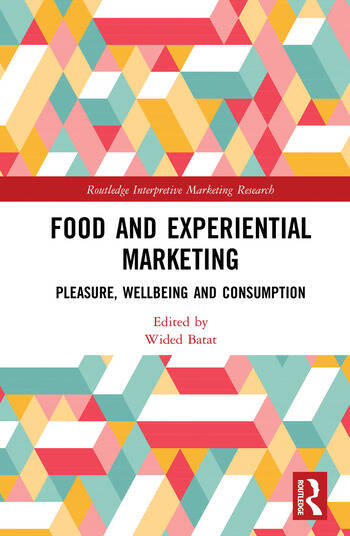 Food and Experiential Marketing Pleasure, Wellbeing and Consumption book cover