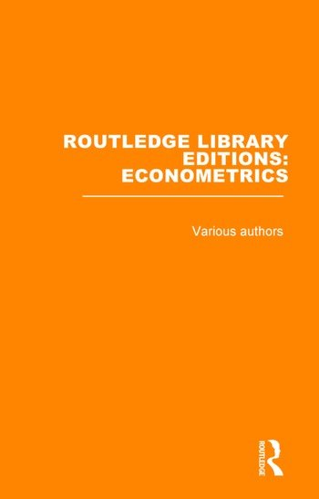 Routledge Library Editions: Econometrics book cover
