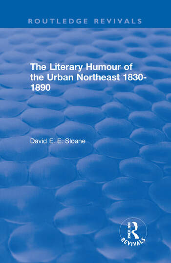Routledge Revivals: The Literary Humour of the Urban Northeast 1830-1890 (1983) book cover