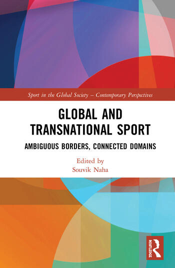 Global and Transnational Sport Ambiguous Borders, Connected Domains book cover