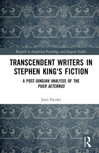 Transcendent Writers in Stephen King's Fiction A Post-Jungian Analysis of the Puer Aeternus book cover