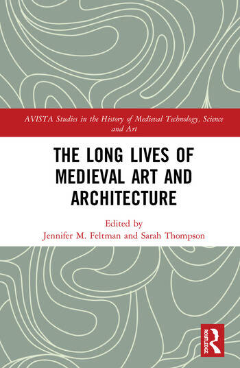 The Long Lives of Medieval Art and Architecture book cover