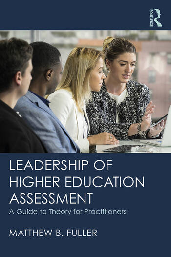 Leadership of Higher Education Assessment A Guide to Theory for Practitioners book cover