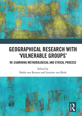 Geographical Research with 'Vulnerable Groups' Re-examining Methodological and Ethical Process book cover