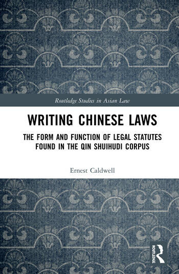 Writing Chinese Laws The Form and Function of Legal Statutes Found in the Qin Shuihudi Corpus book cover