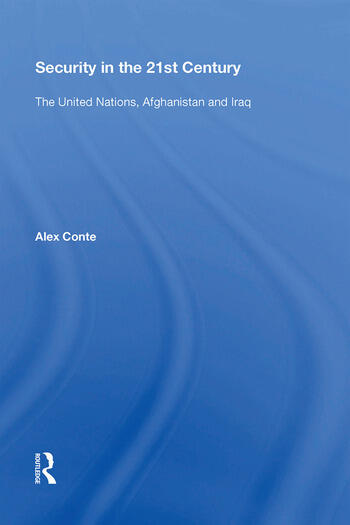 Security in the 21st Century The United Nations, Afghanistan and Iraq book cover