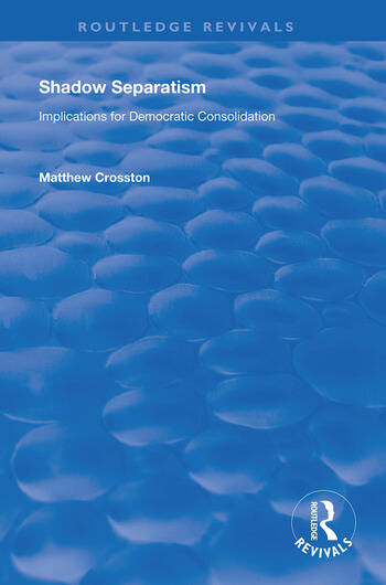 Shadow Separatism Implications for Democratic Consolidation book cover