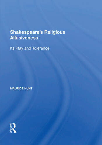 Shakespeare's Religious Allusiveness Its Play and Tolerance book cover