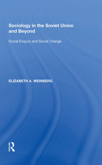 Sociology in the Soviet Union and Beyond Social Enquiry and Social Change book cover