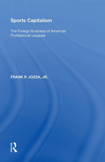 Sports Capitalism The Foreign Business of American Professional Leagues book cover