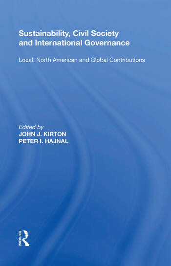 Sustainability, Civil Society and International Governance Local, North American and Global Contributions book cover