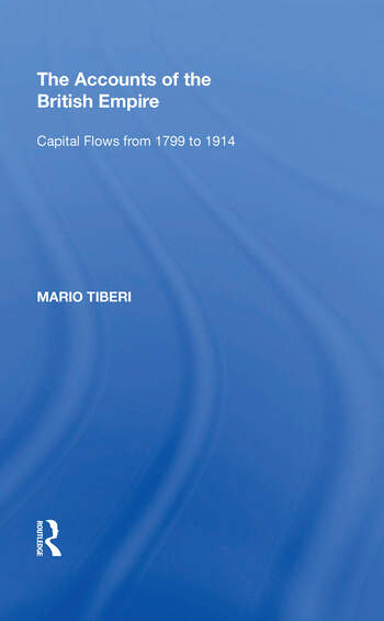 The Accounts of the British Empire Capital Flows from 1799 to 1914 book cover