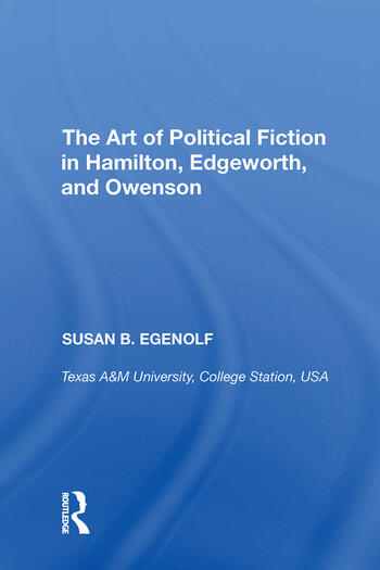 The Art of Political Fiction in Hamilton, Edgeworth, and Owenson book cover