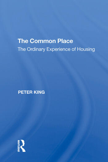 The Common Place The Ordinary Experience of Housing book cover