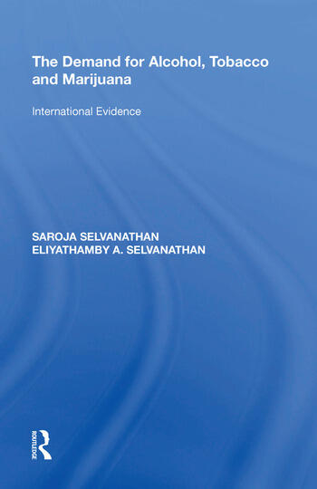 The Demand for Alcohol, Tobacco and Marijuana International Evidence book cover