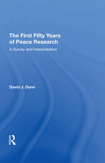 The First Fifty Years of Peace Research A Survey and Interpretation book cover