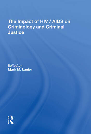 The Impact of HIV/AIDS on Criminology and Criminal Justice book cover
