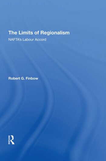The Limits of Regionalism NAFTA's Labour Accord book cover