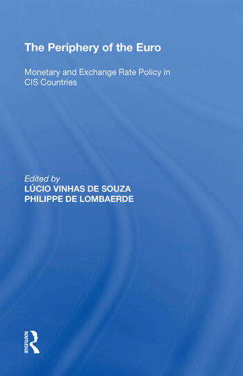 The Periphery of the Euro Monetary and Exchange Rate Policy in CIS Countries book cover