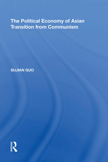 The Political Economy of Asian Transition from Communism book cover