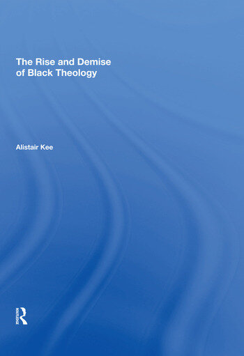 The Rise and Demise of Black Theology book cover