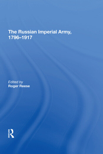 The Russian Imperial Army 1796�1917 book cover