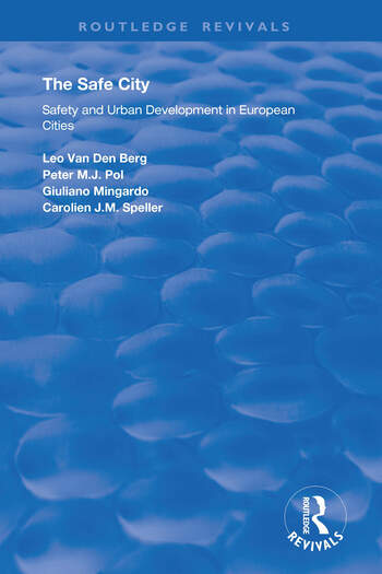 The Safe City Safety and Urban Development in European Cities book cover