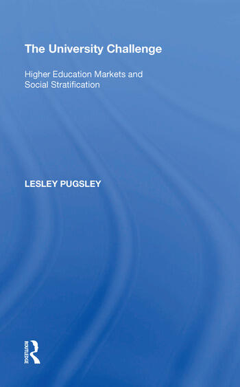 The University Challenge Higher Education Markets and Social Stratification book cover