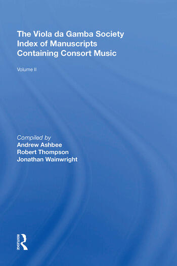 The Viola da Gamba Society Index of Manuscripts Containing Consort Music Volume II book cover