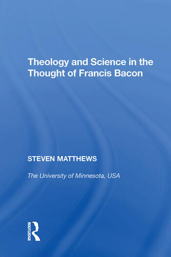 Theology and Science in the Thought of Francis Bacon book cover