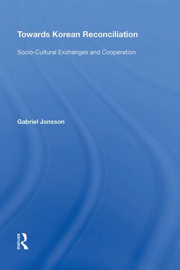 Towards Korean Reconciliation Socio-Cultural Exchanges and Cooperation book cover
