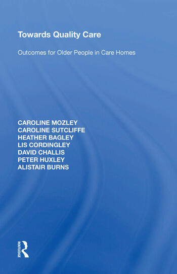 Towards Quality Care Outcomes for Older People in Care Homes book cover