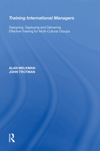 Training International Managers Designing, Deploying and Delivering Effective Training for Multi-Cultural Groups book cover