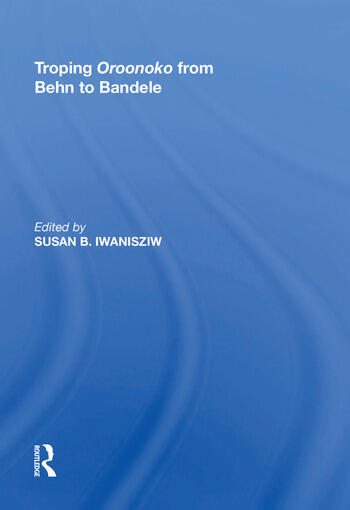 Troping Oroonoko from Behn to Bandele book cover