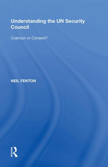 Understanding the UN Security Council Coercion or Consent? book cover