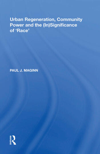 Urban Regeneration, Community Power and the (In)Significance of 'Race' book cover