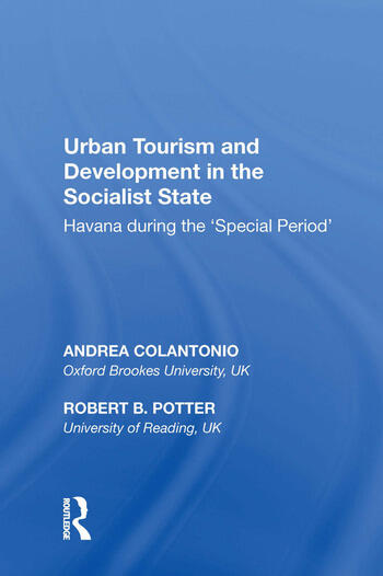 Urban Tourism and Development in the Socialist State Havana during the �Special Period� book cover