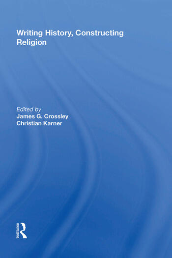 Writing History, Constructing Religion book cover