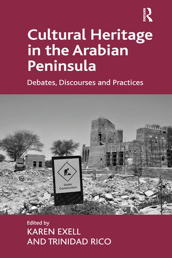 Cultural Heritage in the Arabian Peninsula Debates, Discourses and Practices book cover