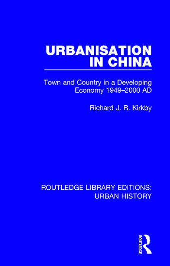 Urbanization in China Town and Country in a Developing Economy 1949-2000 AD book cover